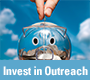 Invest in Outreach