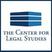 The Center for Legal Studies